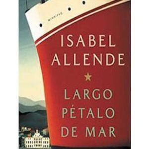 Lectura de: Largo pétalo de mar de Isabel Allende
