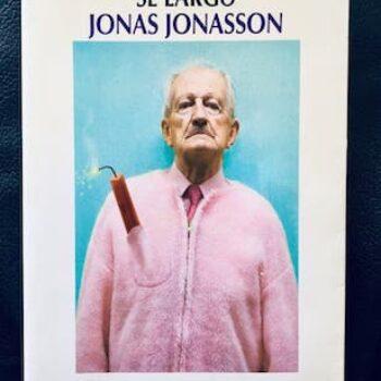 El abuelo que saltó por la ventana y se largó de Jonas Jonasson