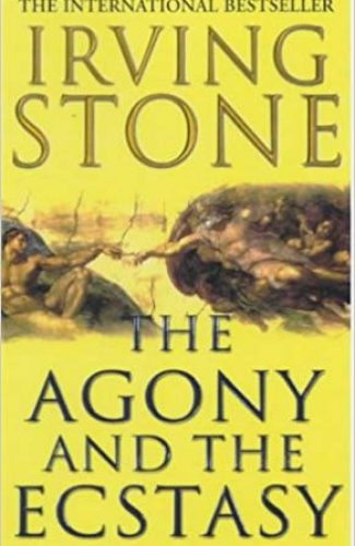 Agony and Exatis- Irving Stone.