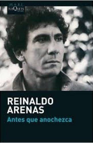 Antes que anochezca- Reinaldo Arenas
