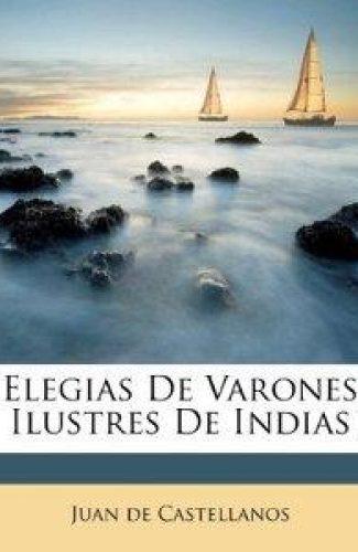 Canto XIX de Elegías de Varones Ilustres- Juan de Castellanos.