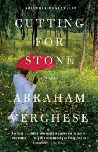 Cutting for Stone- Abraham Verghese.