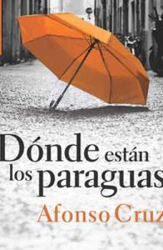 Dónde están los paraguas- Alfonso Cruz