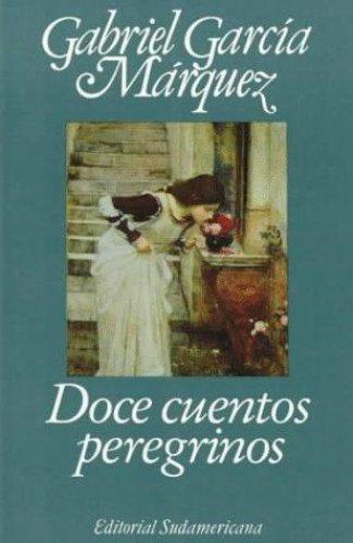 Doce cuentos peregrinos- Gabriel García Márquez