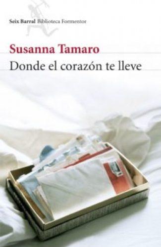 Donde el corazón te lleve- Susana Tamaro.