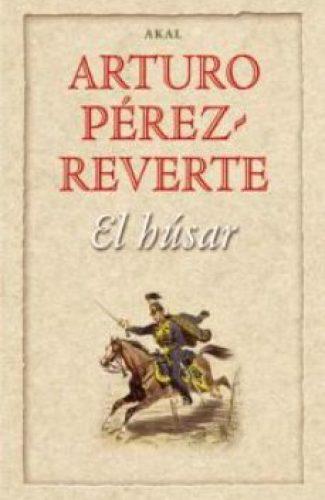 El Húsar- Arturo Pérez Reverte