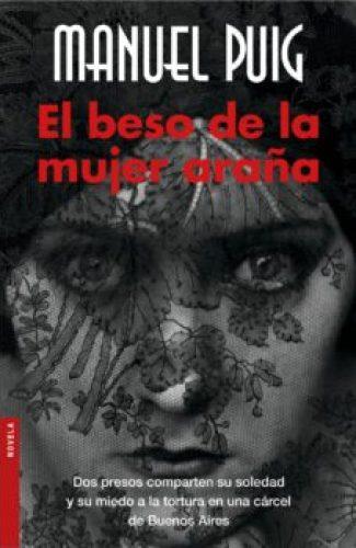 El beso de la mujer araña– Manuel Puig