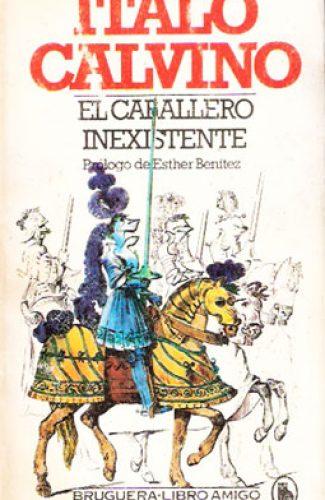 El caballero inexistente- Ítalo Calvino.