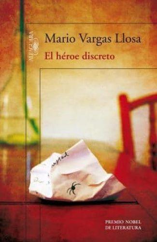 El héroe discreto- Mario Vargas Llosa