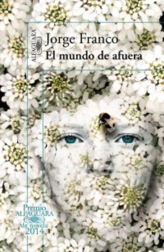 El mundo de afuera- Jorge Franco