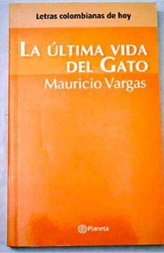 La última vida del gato- Mauricio Vargas.2