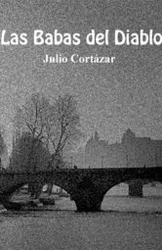 La Casa tomaday Las babas del diablo– Julio Cortázar