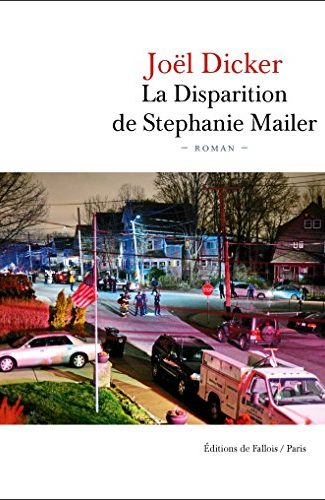 La disparition de Stephanie Mailer- Jöel Dicker .