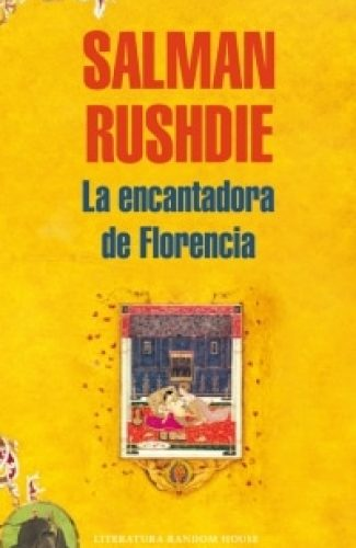 La encantadora de Florencia- Salman Rushdee.