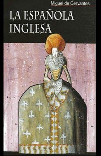 La española inglesa- Miguel de Cervantes.