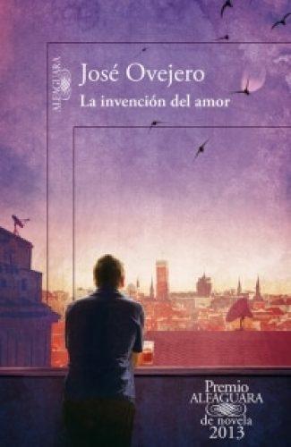 La invención del amor- José Ovejero.