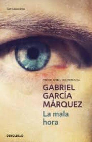 La mala hora– Gabriel García Márquez