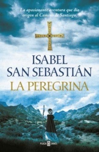 La peregrina- Isabel San Sebastián