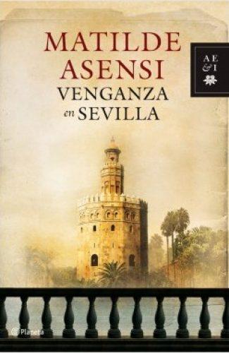 La venganza de Sevilla- Matilde Asensi