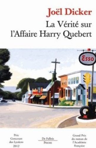 La verité sur l'affaire de Harry Quebert- Jöel Dicker.