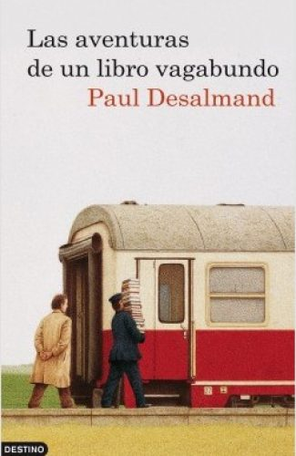 Las aventuras de un libro vagabundo- Paul Desalmand.
