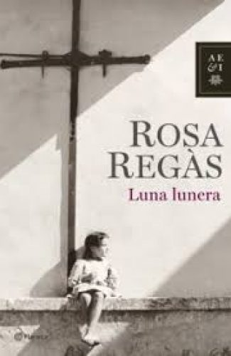 Luna Lunera- Rosa Regas