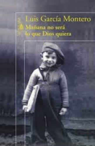 Mañana no será lo que Dios quiere- Luis García Montero.