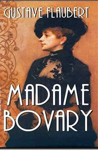 Madame Bovary- Gustave Flaubert.