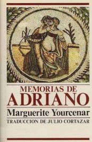 Memorias de Adriano- Marguerite Yourcenar