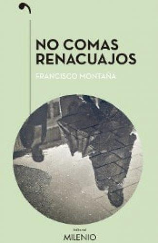 No comas renacuajos- FrancIsco Montañez