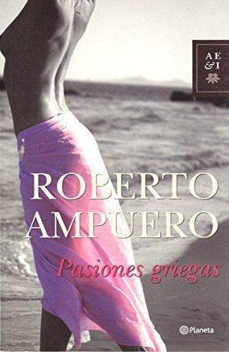 Pasiones Griegas- Roberto Ampuero