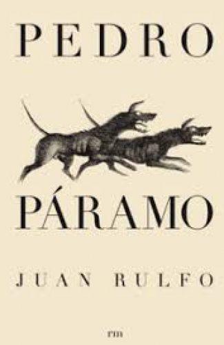 Pedro Páramo- Juan Rulfo