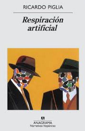 Respiración artificial- Ricardo Piglio.