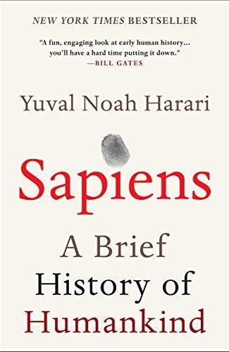 Sapiens. A brief History of Humankind- Yuval Noah Harari.