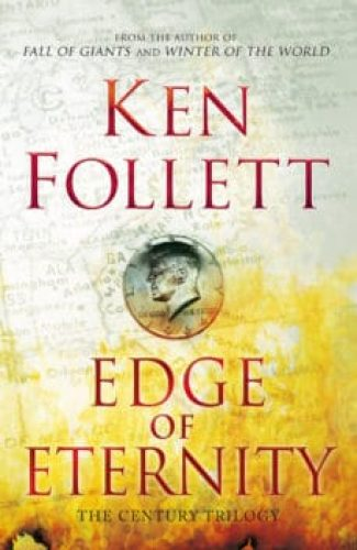 The Edge of Eternity- Kent Follet.