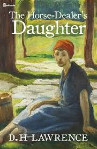 The Horse Dealers Daughter- D.H Lawrence