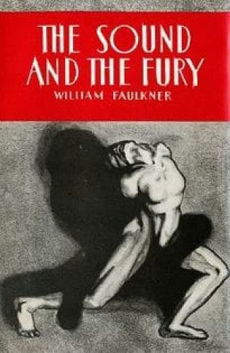 The Sound and the Fury- Faulkner.