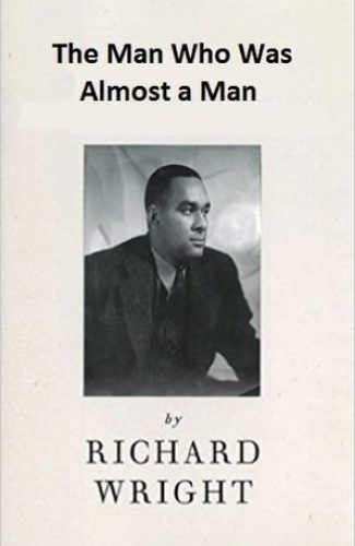 The man who was almost a man- Richard Wright