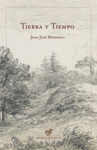 Tierra y tiempo - Juan José Morosoli.