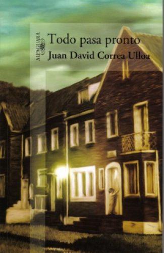 Todo pasa pronto- Juan David Correa.